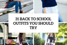 31 stylish back to school outfits you should try cover