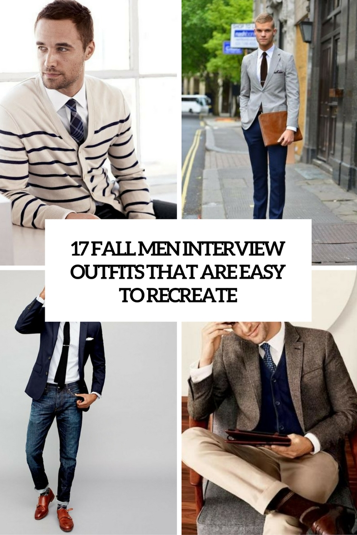 17 Fall Men Interview Outfits That Are Easy To Recreate