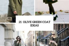 21 Charming Olive Green Coat Ideas For This Fall