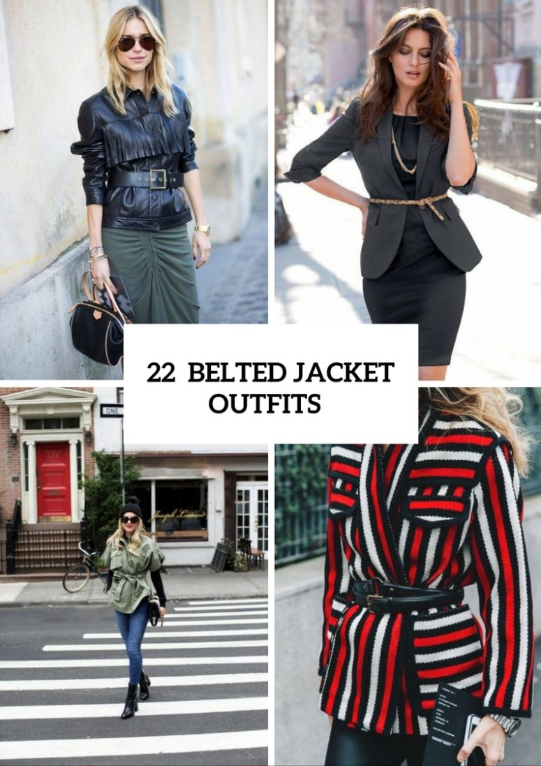 22 Incredible Belted Jacket Outfits To Repeat