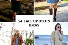 24 Cool Ideas To Wear Lace Up Boots This Fall