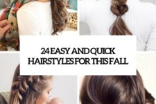 24 easy and quick hairstyles for this fall cover