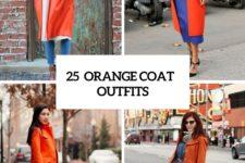 25 Eye-Catching Orange Coat Outfits For Stylish Ladies