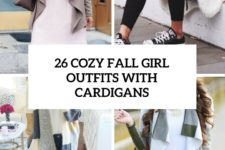 26 cozy fall girl outfits with cardigans cover