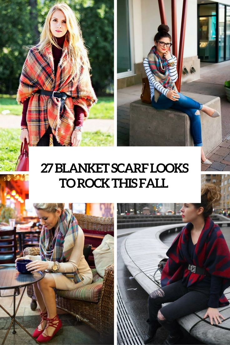 27 Blanket Scarf Looks To Rock This Fall