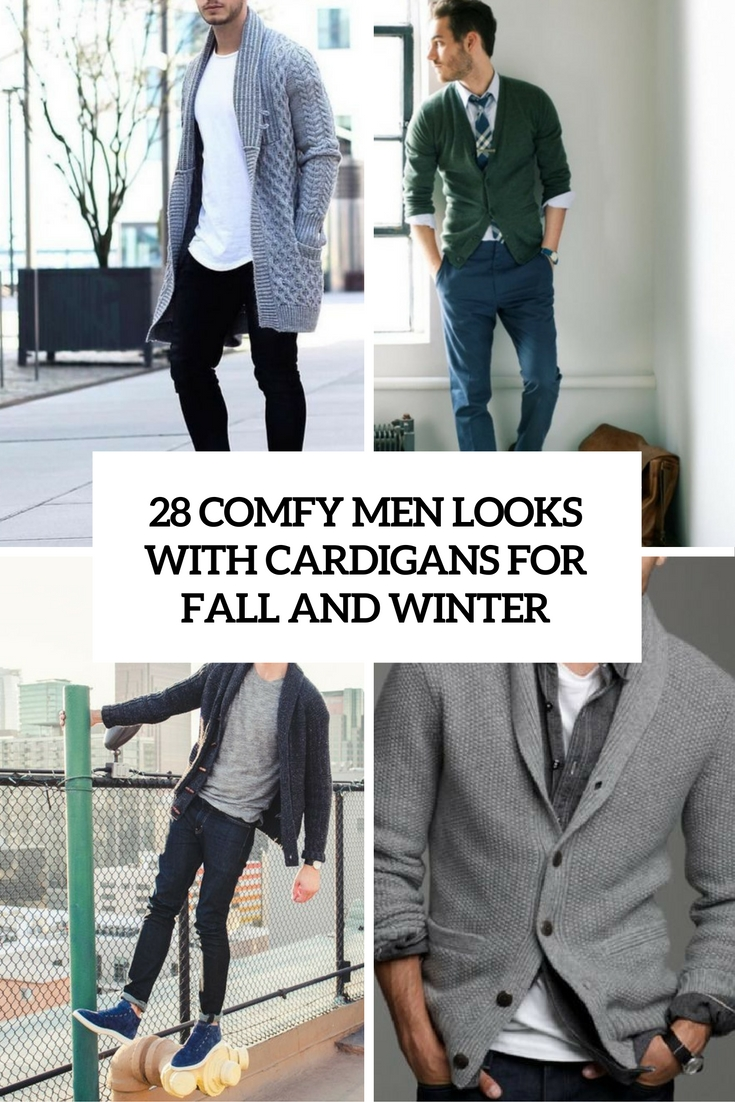 28 Comfy Men Looks With Cardigans For Fall And Winter