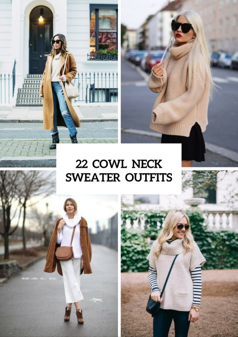 Cowl Neck Sweater Outfits For Fashionable Ladies