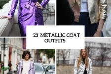 23 Trendy Metallic Coat Outfits For Ladies