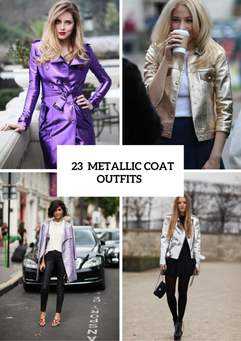 23 Trendy Metallic Coat Outfits For Ladies