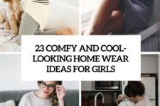 23 comfy and cool-looking home wear ideas cover