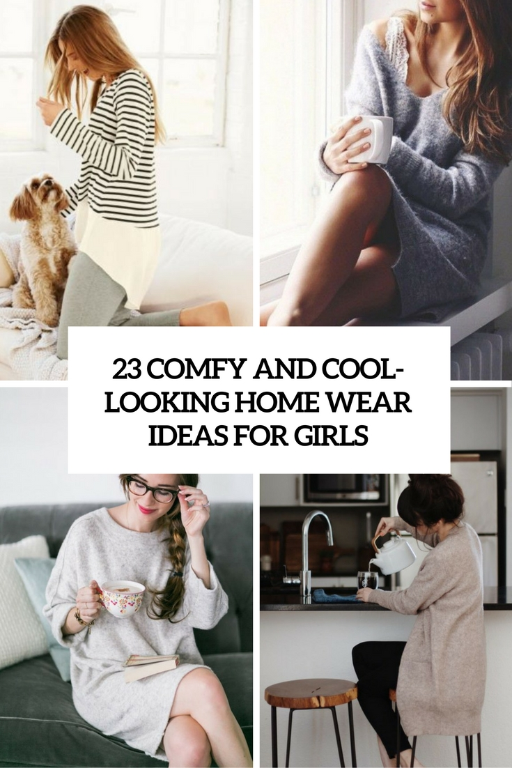 23 Comfy And Cool-Looking Home Wear Ideas For Girls