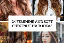 24 feminine and soft chestnut hair ideas cover