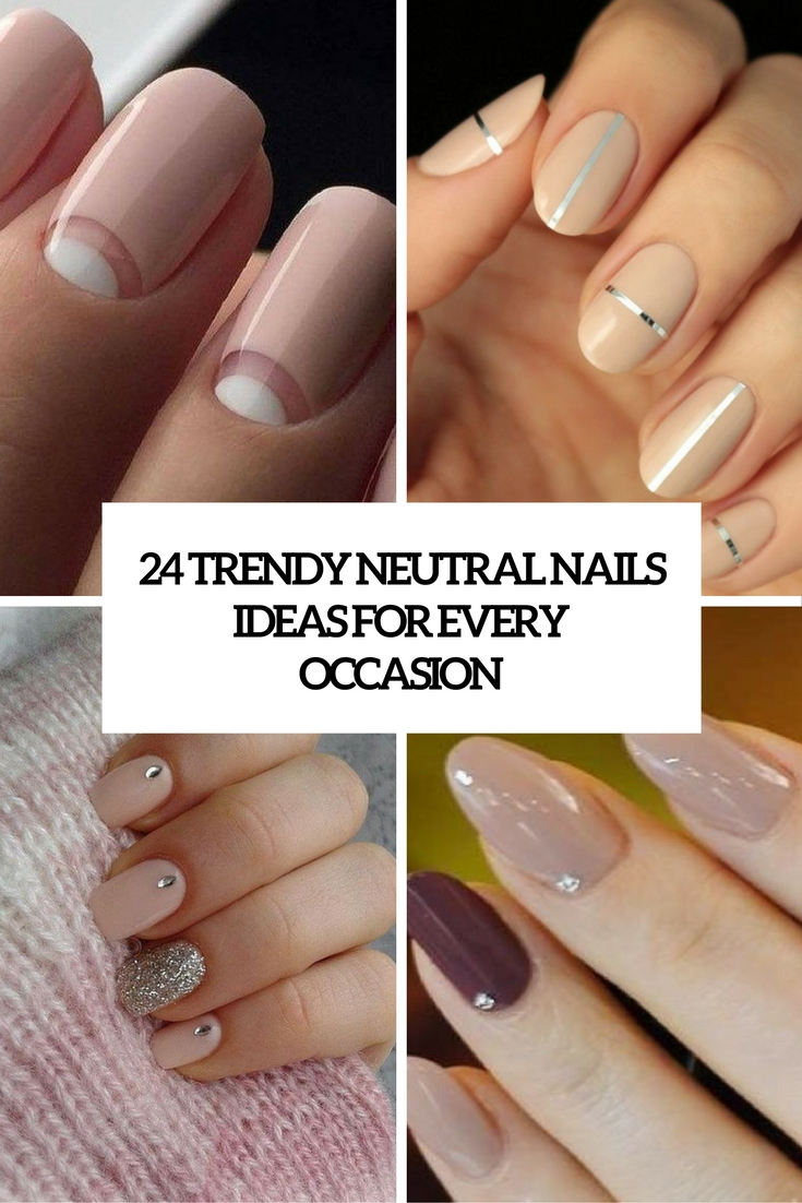 24 Trendy Neutral Nails Ideas For Every Occasion