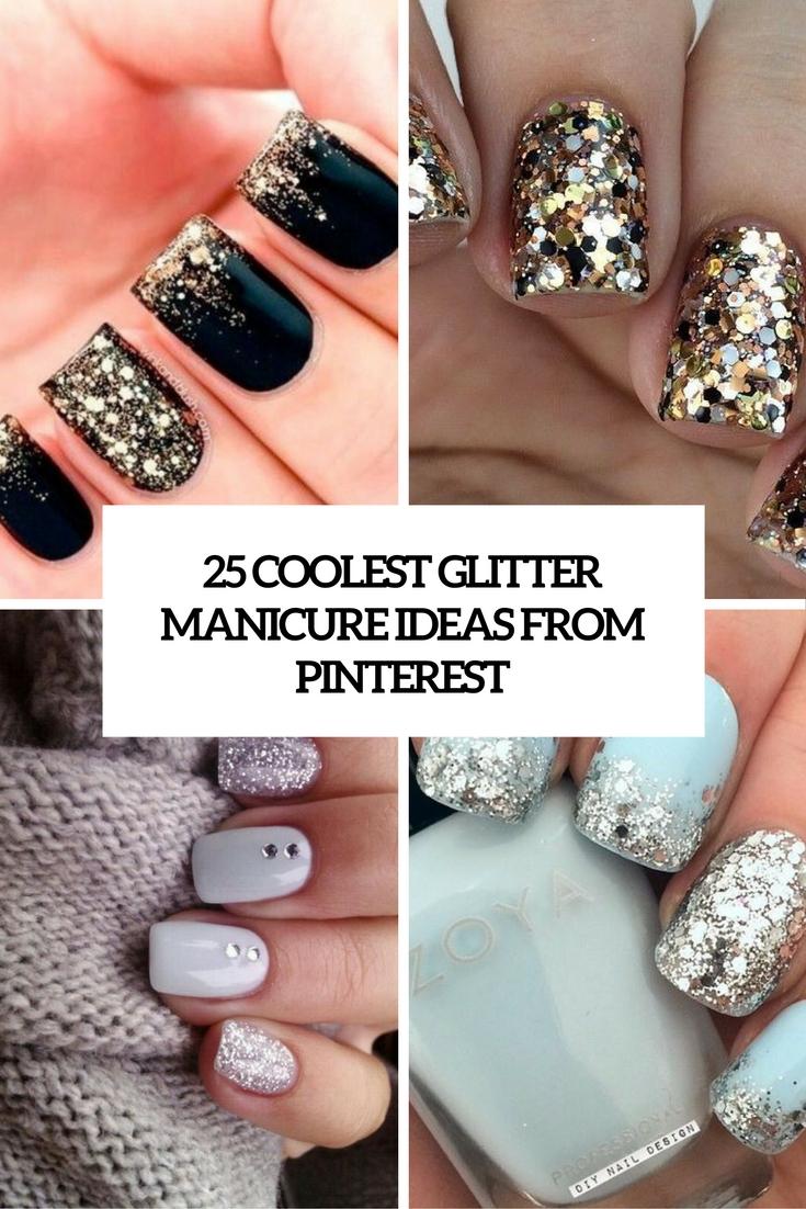 25 Coolest Glitter Manicure Ideas From Pinterest