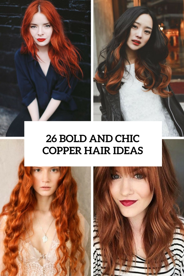 26 Bold And Chic Copper Hair Ideas