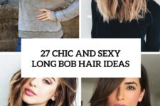 27 chic and sexy long bob hair ideas cover
