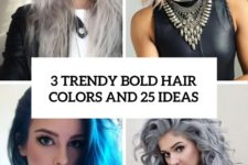 3 trendy bold hair colors and 25 examples cover