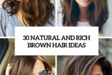 30 natural and rich brown hair ideas cover