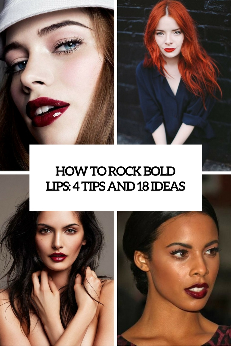 How To Rock Bold Lips: 4 Tips And 18 Ideas