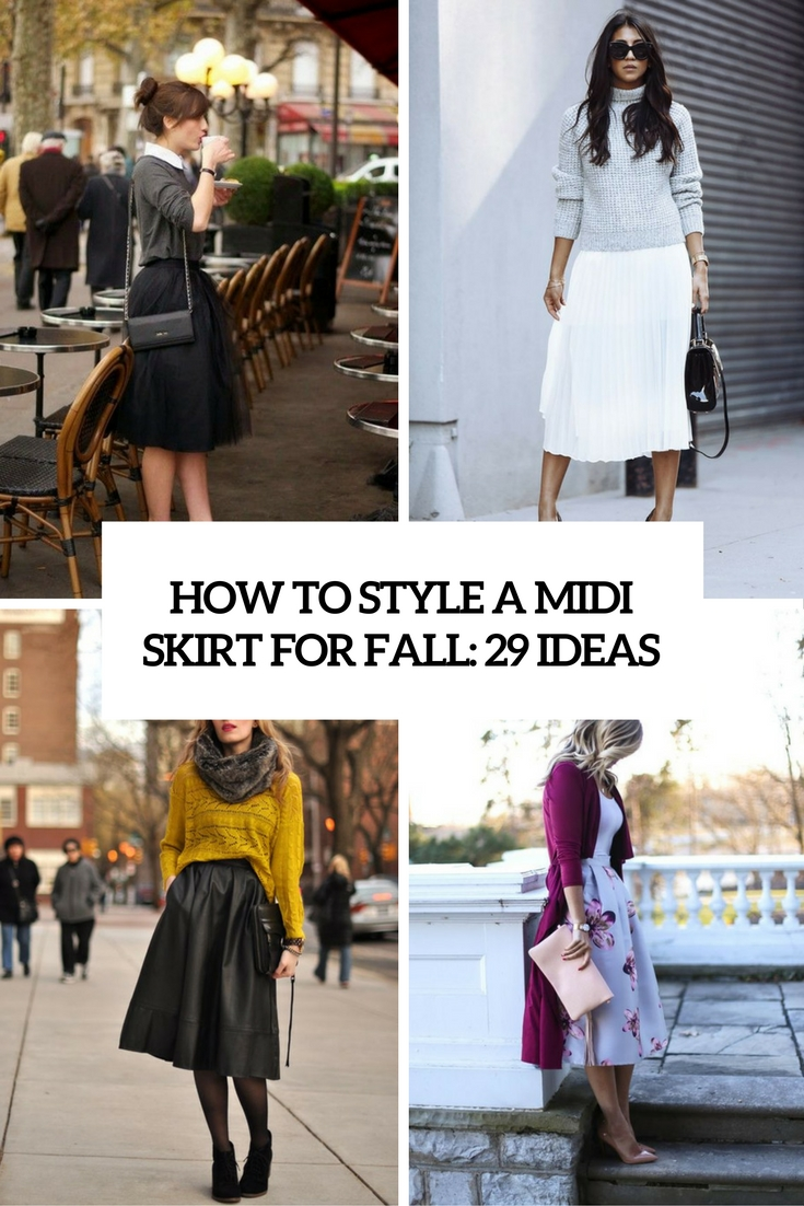 How To Style A Midi Skirt For Fall: 29 Ideas