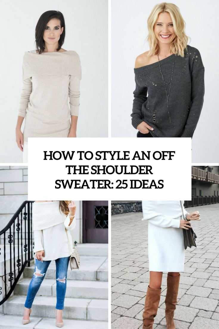 How To Style An Off The Shoulder Sweater: 25 Ideas