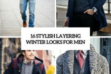 16 stylish layering winter looks for men cover
