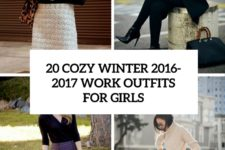 20 cozy winter 2016-2017 work outfits for girls cover