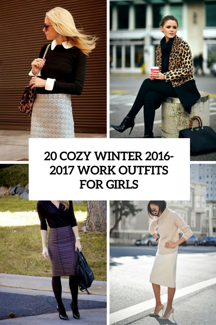 20 Cozy Winter 2017 Work Outfits For Girls