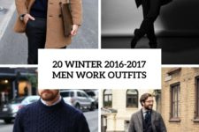 20 winter 2016-2017 men winter work outfits cover