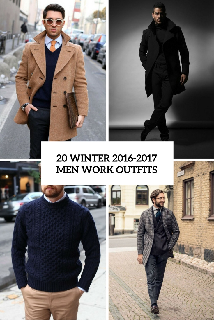 20 Winter 2016-2017 Men Work Outfits