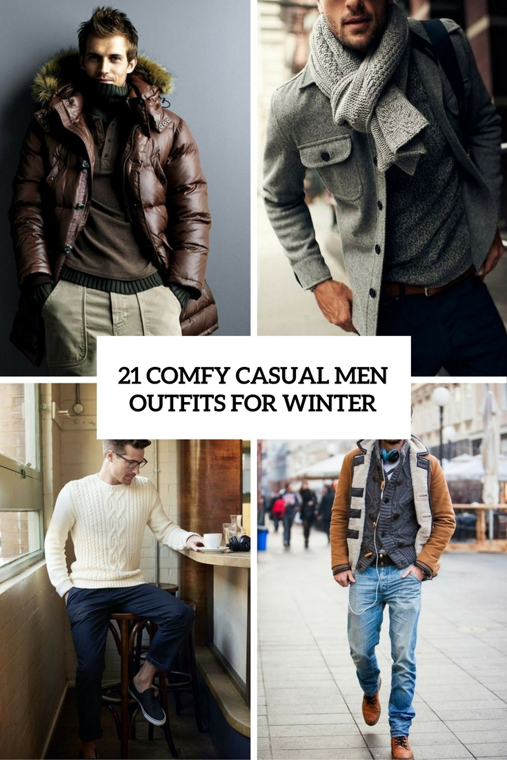 21 Comfy Casual Men Outfits For Winter