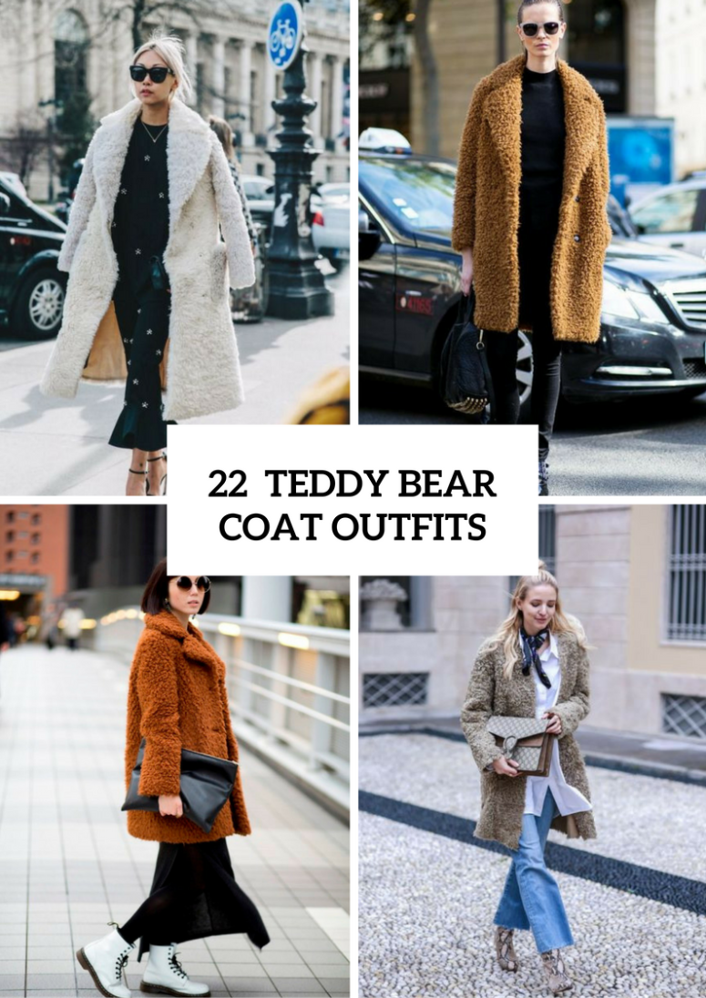 22 Teddy Bear Coat Outfits For Stylish Ladies