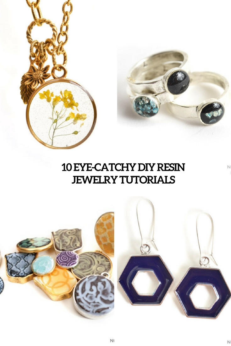10 Eye-Catchy DIY Resin Jewelry Tutorials