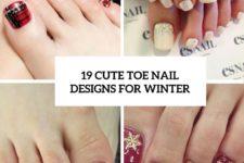 19 cute toe nail deisgns for winter cover