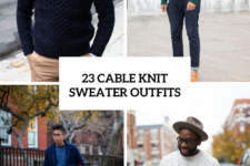 23 Cozy Cable Knit Sweater Outfits For Men