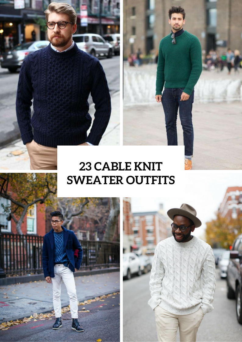 Cozy Cable Knit Sweater Outfits For Men