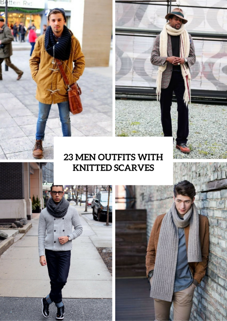 Men Outfits With Knitted Scarves For This Season
