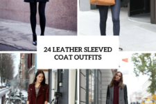 24 Leather Sleeved Coat Outfits For Fashionable Girls