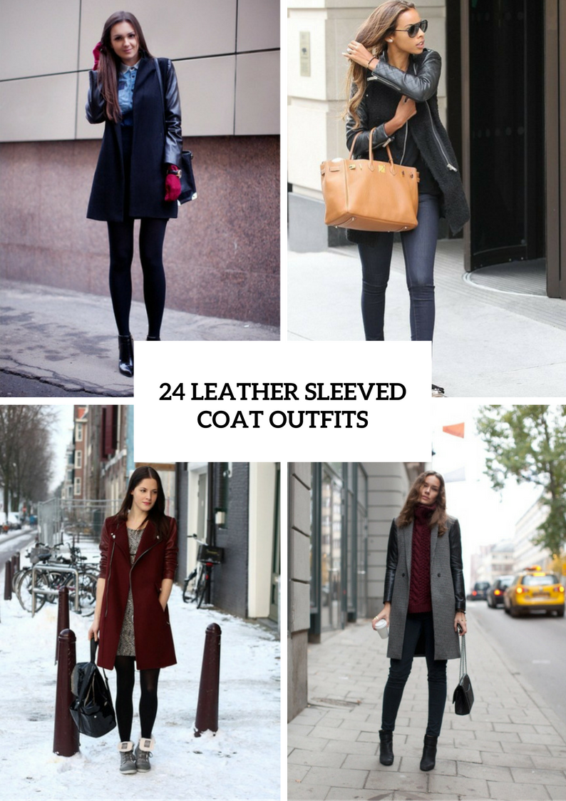 Leather Sleeved Coat Outfits For Fashionable Girls