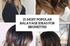 21 most popular balayage ideas for brunettes cover