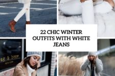 22 chic winter outfits with white jeans cover