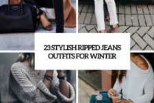 23 stylish ripped jeans outfits for winter cover