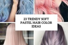 23 trendy soft pastel hair color ideas cover