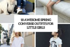 18 awesome spring converse outfits for little girls cover