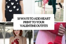 18 ways to add heart print to your valentine outfits cover