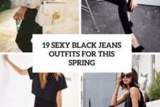 19 sexy black jeans outfits for this spring cover