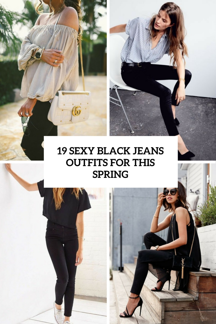 19 Sexy Black Jeans Outfits For This Spring