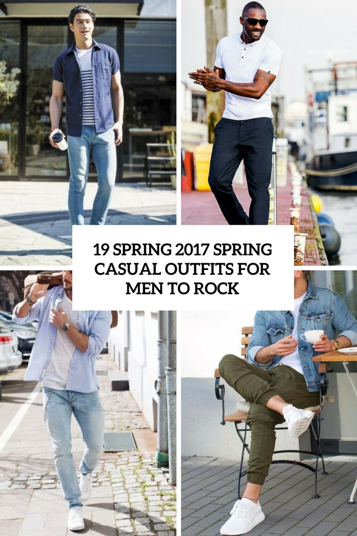 4ac64004d0e 19 Spring 2017 Casual Outfits For Men To Rock - Styleoholic
