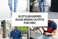 20 stylish ripped jeans spring outfits for men cover