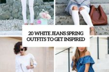 20 white jeans spring outfits to get inspired cover